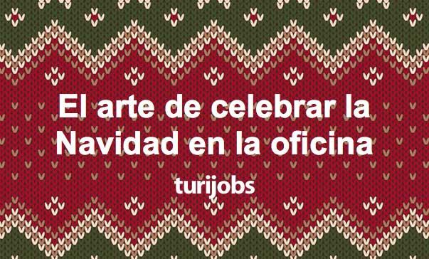 navidad en la oficina - turijobs blog